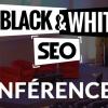 Le programme du Black and White SEO 2016